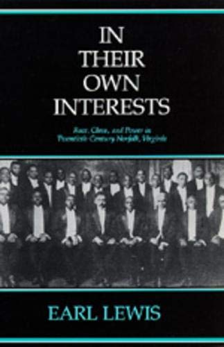 In Their Own Interests: Race, Class and Power in Twentieth-Century Norfolk, Virginia 9780520084445
