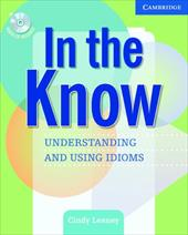 In the Know: Understanding and Using Idioms [With CD]