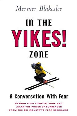 In the Yikes! Zone: A Conversation with Fear 9780525946380