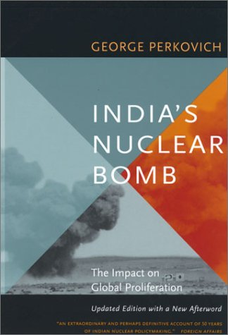 India's Nuclear Bomb: The Impact on Global Proliferation, Updated Edition with a New Afterword