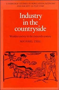 Industry in the Countryside: Wealden Society in the Sixteenth Century 9780521445412