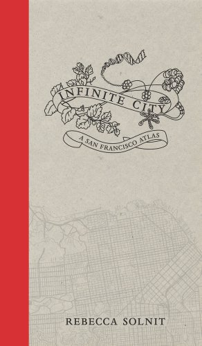 Infinite City: A San Francisco Atlas 9780520262492