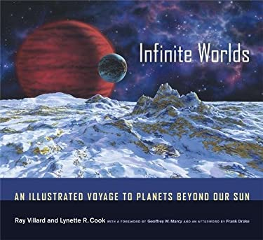 Infinite Worlds: An Illustrated Voyage to Planets Beyond Our Sun 9780520237100