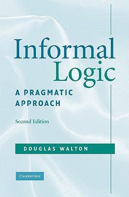 Informal Logic: A Pragmatic Approach 9780521886178