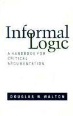 Informal Logic: A Handbook for Critical Argumentation 9780521370325