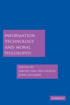 Information Technology and Moral Philosophy 9780521855495