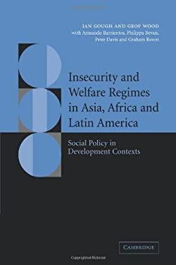 Insecurity and Welfare Regimes in Asia, Africa and Latin America: Social Policy in Development Contexts 9780521087995