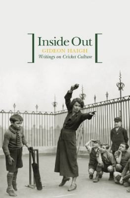 Inside Out: Writings on Cricket Culture 9780522855531