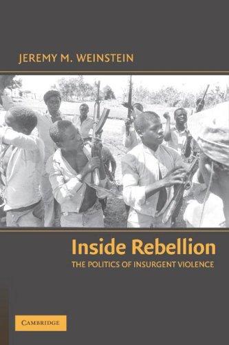 Inside Rebellion: The Politics of Insurgent Violence 9780521677974