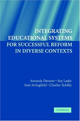 Integrating Educational Systems for Successful Reform in Diverse Contexts 9780521674348