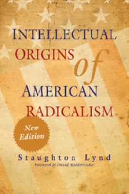 Intellectual Origins of American Radicalism 9780521119290