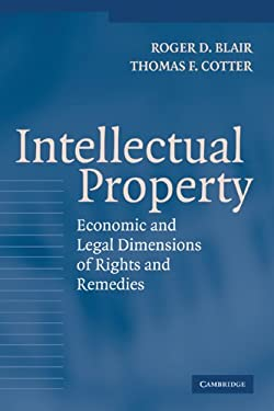 Intellectual Property: Economic and Legal Dimensions of Rights and Remedies 9780521833165