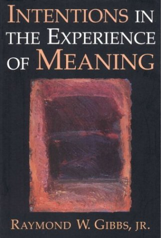 Intentions in the Experience of Meaning 9780521576307