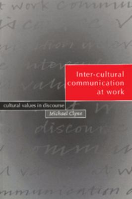 Inter-Cultural Communication at Work: Cultural Values in Discourse 9780521461375