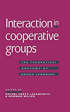 Interaction in Cooperative Groups: The Theoretical Anatomy of Group Learning 9780521403030