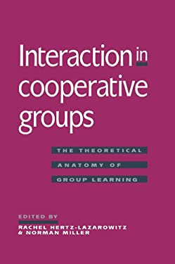 Interaction in Cooperative Groups: The Theoretical Anatomy of Group Learning 9780521483766
