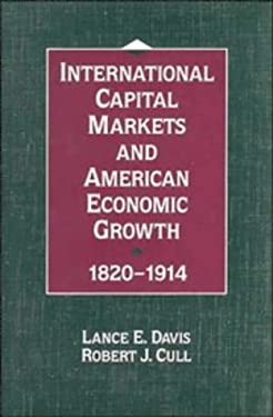 International Capital Markets and American Economic Growth, 1820 1914 9780521460545