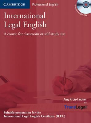International Legal English: A Course for Classroom or Self-Study Use [With 2 CDs] 9780521675178