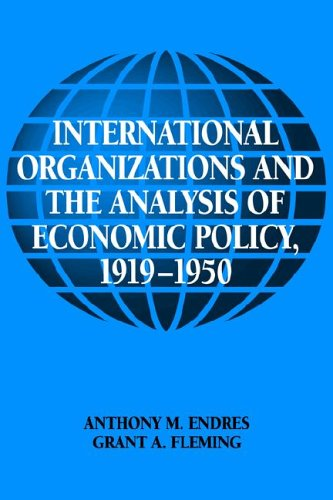 International Organizations and the Analysis of Economic Policy, 1919 1950 9780521022415