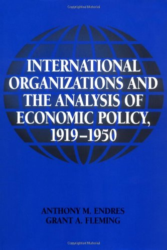 International Organizations and the Analysis of Economic Policy, 1919 1950 9780521792677