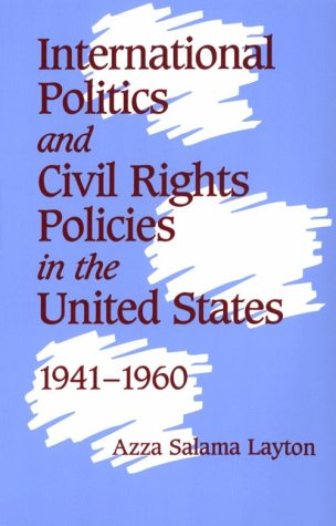 International Politics and Civil Rights Policies in the United States, 1941 1960 9780521669764
