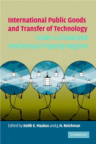 International Public Goods and Transfer of Technology Under a Globalized Intellectual Property Regime 9780521603027