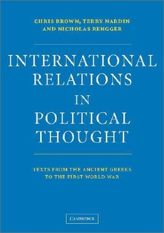 International Relations in Political Thought: Texts from the Ancient Greeks to the First World War 9780521575706