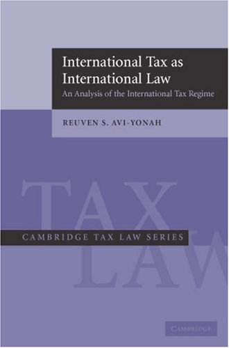 International Tax as International Law: An Analysis of the International Tax Regime 9780521618014