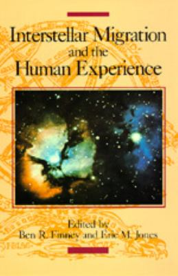 Interstellar Migration and the Human Experience 9780520058989