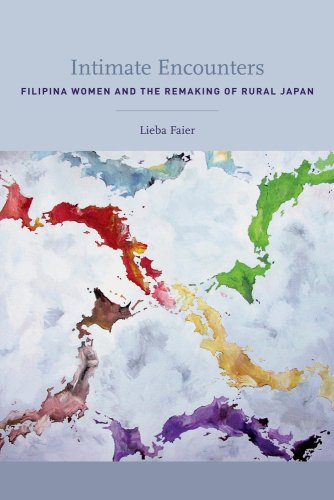 Intimate Encounters: Filipina Women and the Remaking of Rural Japan 9780520252158
