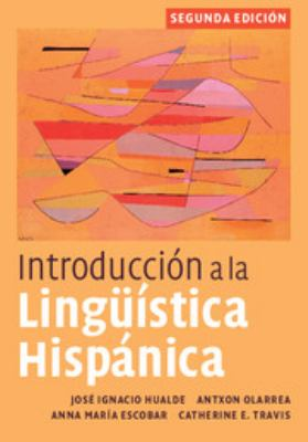 Introduccion a la Linguistica Hispanica 9780521513982