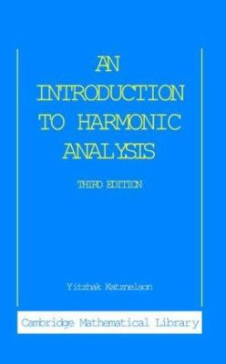 An Introduction to Harmonic Analysis - 3rd Edition