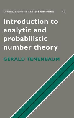 Introduction to Analytic and Probabilistic Number Theory 9780521412612