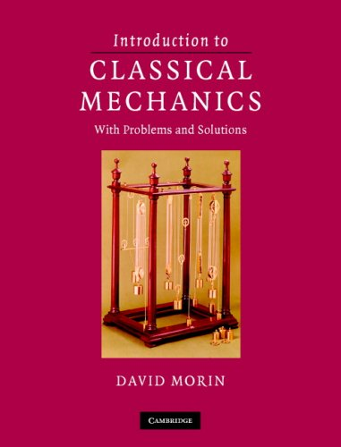 Introduction to Classical Mechanics: With Problems and Solutions 9780521876223