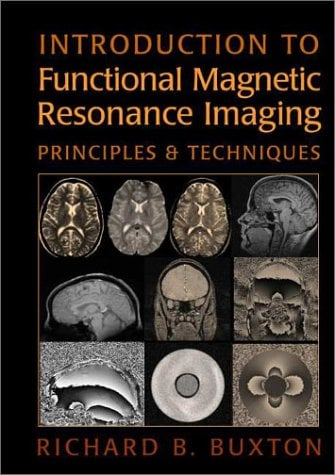 Introduction to Functional Magnetic Resonance Imaging: Principles and Techniques 9780521581134