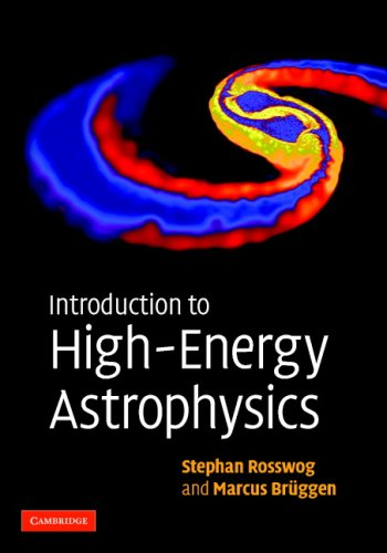 Introduction to High-Energy Astrophysics 9780521857697