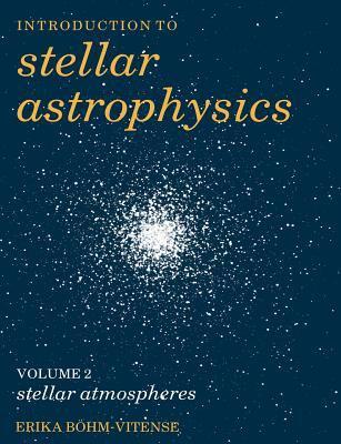 Introduction to Stellar Astrophysics: Volume 2 9780521348706