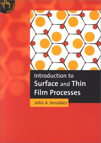 Introduction to Surface and Thin Film Processes 9780521785006