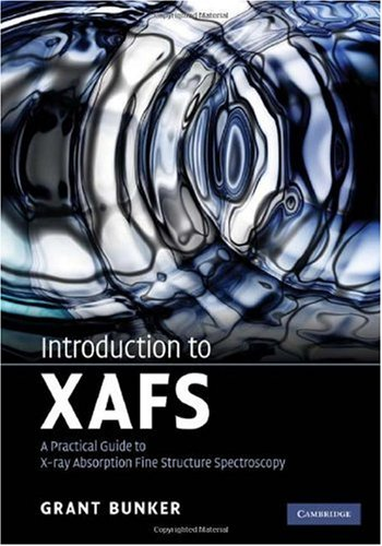 Introduction to XAFS: A Practical Guide to X-Ray Absorption Fine Structure Spectroscopy 9780521767750