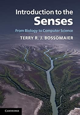 Introduction to the Senses: From Biology to Computer Science 9780521812665