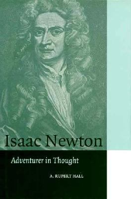 Isaac Newton: Adventurer in Thought 9780521562218