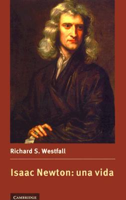 Isaac Newton: Una Vida 9780521555890