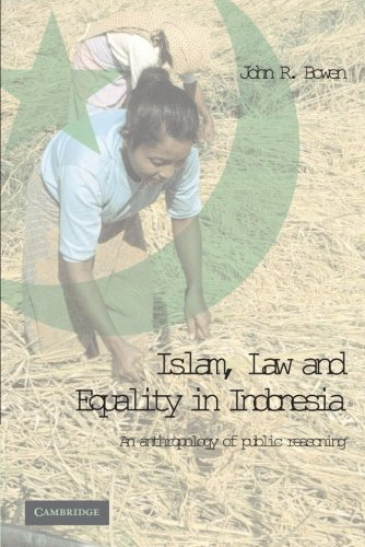 Islam, Law, and Equality in Indonesia: An Anthropology of Public Reasoning 9780521531894