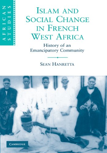 Islam and Social Change in French West Africa: History of an Emancipatory Community 9780521899710