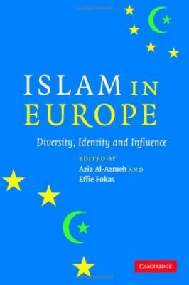 Islam in Europe: Diversity, Identity and Influence 9780521860116
