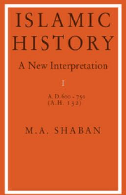 Islamic History: A.D. 600 to 750, New Interpretation I 9780521081375