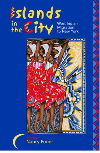 Islands in the City: West Indian Migration to New York 9780520228504