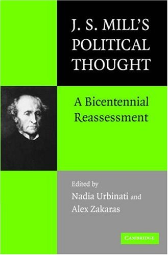 J.S. Mill's Political Thought: A Bicentennial Reassessment 9780521677561
