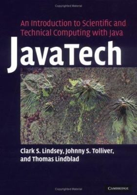 Javatech: An Introduction to Scientific and Technical Computing with Java 9780521821131