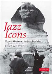 Jazz Icons: Heroes, Myths and the Jazz Tradition 9429216